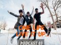 Episode 3 – One Life Live It Up