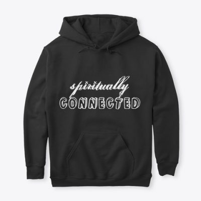 spiritually connected hoodie