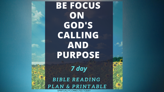 Be Focus on God's Calling and Purpose