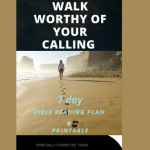 Walk Worthy of your Calling Bible Reading
