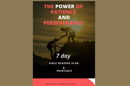 The Power of Patience and Perseverance – Inspirational Daily Bible Reading