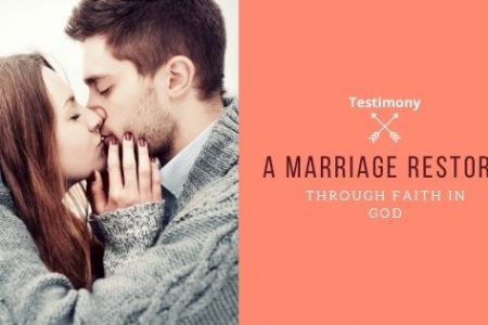 Testimony: A Marriage Restored Through Faith in God
